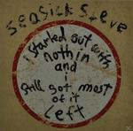 I Started Out With Nothin And Still Got Most Of I (Seasick Steve) für 9,49 Euro