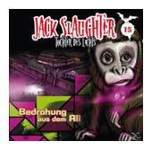 Jack Slaughter 15: Bedrohung aus dem All (CD(s)) für 7,99 Euro