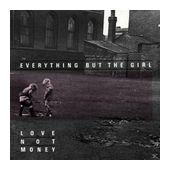 Love Not Money (Everything But the Girl) für 7,99 Euro
