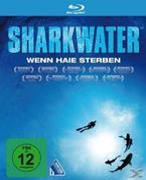Sharkwater - Wenn Haie sterben (BLU-RAY) für 9,99 Euro