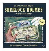 Sherlock Holmes: Die neuen Fälle 03: Die betrogenen Titanic-Passagiere (CD(s)) für 9,99 Euro
