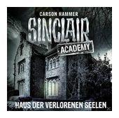 Sinclair Academy (7): Haus der verlorenen Seelen (CD(s)) für 6,99 Euro