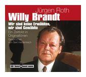 Willy Brandt - Wir sind keine Erwählten, wir sind Gewählte (CD(s)) für 10,49 Euro