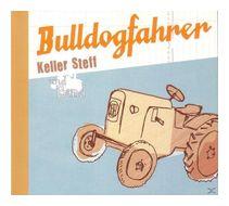 BULLDOGFAHRER (Keller Steff Und Band) für 14,99 Euro
