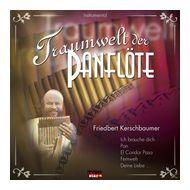 Traumwelt Der Panflöte (Friedbert Kerschbaumer) für 6,99 Euro