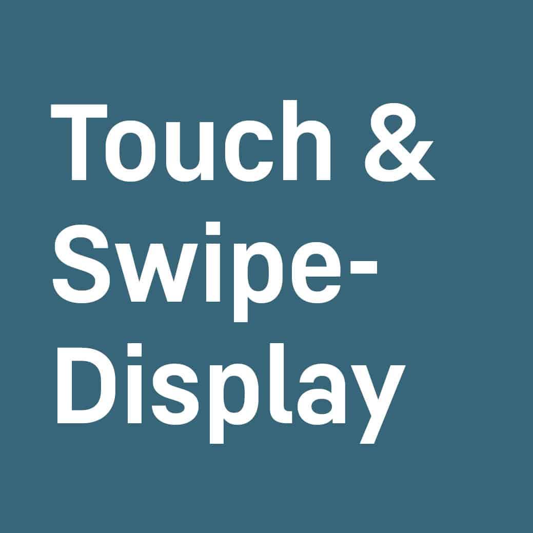 Touch & Swipe-Display
