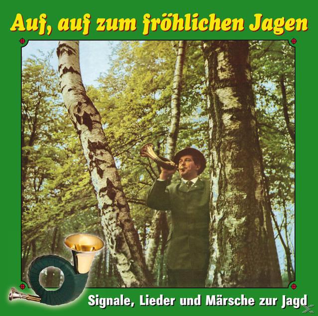 Auf, Auf Zum Fröhlichen Jagen - Siganle, Lieder und Märsche zur Jagd (VARIOUS) für 8,99 Euro