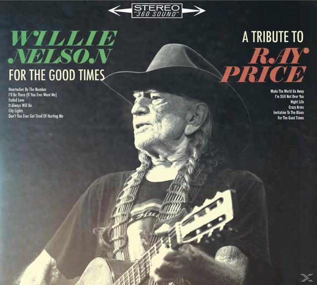 For The Good Times: A Tribute To Ray Price (Willie Nelson) für 8,49 Euro