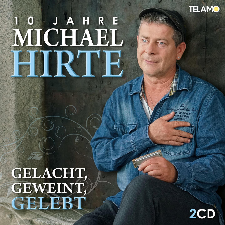 Gelacht,Geweint,Gelebt-10 Jahre Michael Hirte (Michael Hirte) für 17,99 Euro