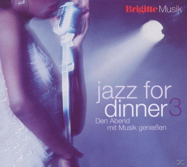 Jazz For Dinner 3 - Den Abend mit Musik genießen (VARIOUS) für 10,99 Euro