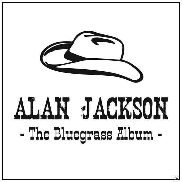 The Bluegrass Album (Alan Jackson) für 18,99 Euro