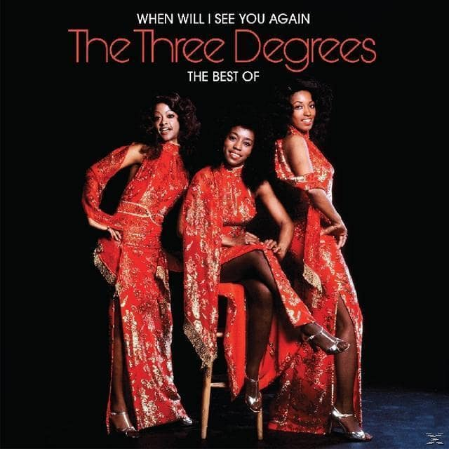 WHEN WILL I SEE YOU AGAIN - THE BEST OF (The Three Degrees) für 9,74 Euro